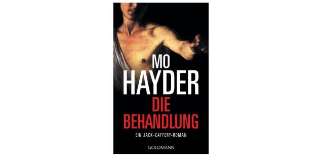 """Mo Hayder und """"Die Behandlung"""""""