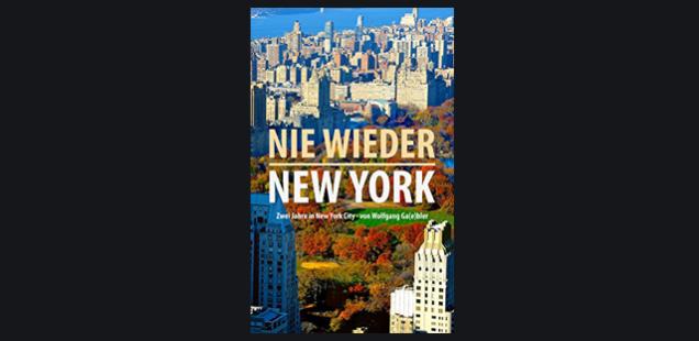 """Das Buch """"Nie wieder New York"""" von Wolfgang Ga(e)bler"""